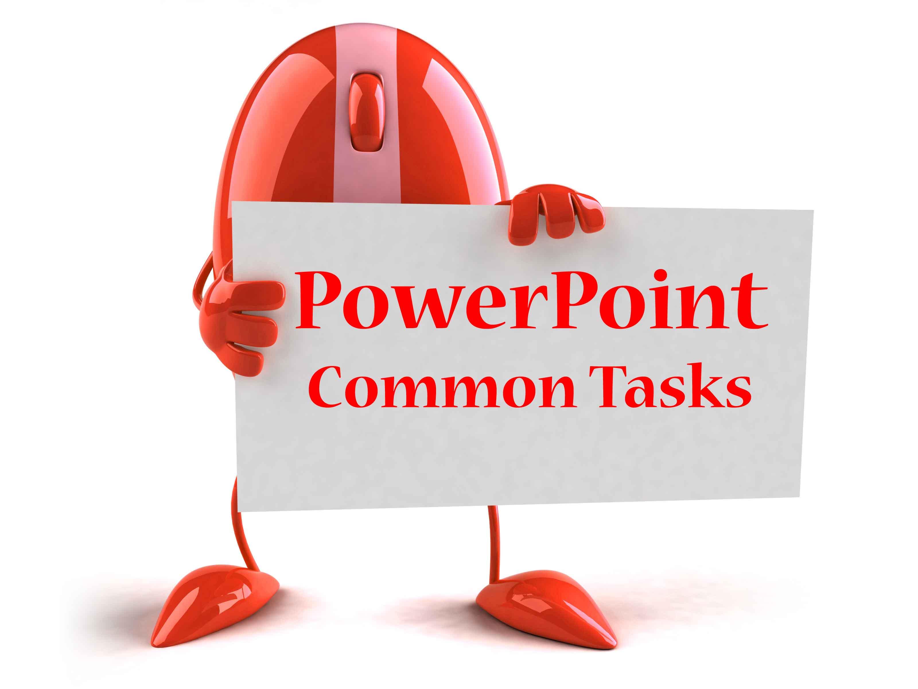 PowerPoint Common Tasks
